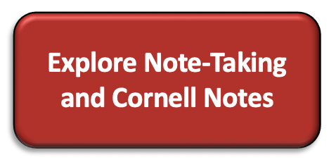 Click here to Explore Note-taking and Cornell Notes